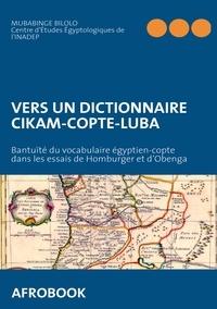 Mubabinge Bilolo - Vers un dictionnaire cikam-copte-luba - Bantuïté du vocabulaire égyptien-copte dans les essais de Homburger et d'Obenga.