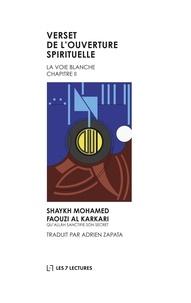 Mohamed Faouzi Al Karkari - Verset de l'ouverture spirituelle.
