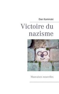 Dan Kaminski - Victoire du nazisme - Mauvaises nouvelles.