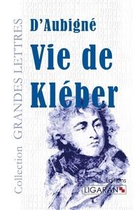 D'Aubigné - Vie de Kléber.