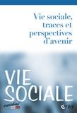 Brigitte Bouquet - Vie Sociale N° 1, 2013 : Vie sociale, traces et perspectives d'avenir.
