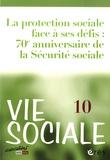 Marc de Montalembert et Michel Laroque - Vie Sociale N° 10, Juin 2015 : La protection sociale face à ses défis : 70e anniversaire de la Sécurité sociale.