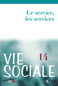 Brigitte Bouquet et Marcel Jaeger - Vie Sociale N° 14, juin 2016 : Le service, les services.