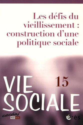 Marc de Montalembert et Michel Laroque - Vie Sociale N° 15 : Les défis du vieillissement : construction d'une politique sociale.