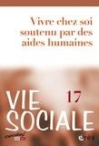 Eve Gardien et Jean-Yves Barreyre - Vie Sociale N° 17 : Vivre chez soi soutenu par des aides humaines.