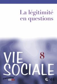 Brigitte Bouquet et Marcel Jaeger - Vie Sociale N° 8 : La légitimité en questions.