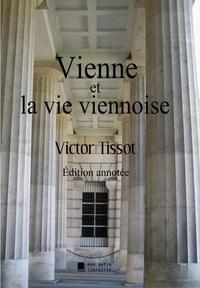 Victor Tissot et Autre librairie édition Mon - Vienne et la vie viennoise.