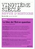 Justine Faure et Sandrine Kott - Vingtième siècle N° 109, Janvier-Mars : Le bloc de l'Est en question.