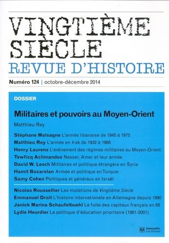Raphaëlle Branche et Olivier Wieviorka - Vingtième siècle N°124, octobre-décem : Militaires et pouvoirs au Moyen-Orient.