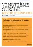 Dominique Avon et Denis Pelletier - Vingtième siècle N° 130, avril-juin 2 : Sciences et religions au 20e siècle.
