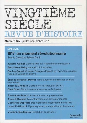 Raphaëlle Branche - Vingtième siècle N° 135, juillet-sept : 1917, un moment révolutionnaire.