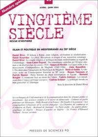 Daniel Rivet et Hamit Bozarslan - Vingtième siècle N° 82 Avril-Juin 200 : Islam et politique en Méditerranée au 20e siècle.