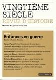 Stéphane Audoin-Rouzeau et Manon Pignot - Vingtième siècle N° 89, Janvier-Mars : Enfances en guerre.