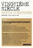Ludovic Tournès et Sophie Maisonneuve - Vingtième siècle N° 92 octobre-décemb : L'enregistrement sonore.
