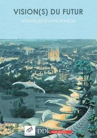 Lewden et Marc Pégeot - Vision(s) du futur - Nouvelles d'Anticipation.