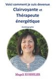 Magali Koessler - Voici comment je suis devenue clairvoyante et thérapeute énergétique.