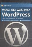 Christophe Aubry - Votre site web avec WordPress. 1 DVD