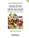 Jean-Domnique Séval et Charles de Laubier - Vous êtes déjà en 2025 - Chroniques de nos vies numériques.
