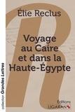Elie Reclus - Voyage au Caire et dans la Haute-Egypte.