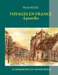 Michel Rigel et  La Méridienne du monde rural - Voyages en France - Aquarelles.