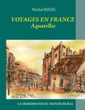 Michel Rigel - Voyages en France - Aquarelles.