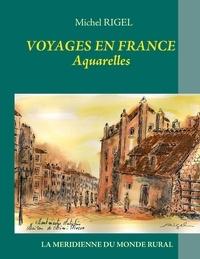 Michel Rigel - Voyages en France - Aquarelles.