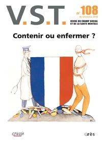 Dominique Besnard et François Chobeaux - VST N° 108, 4e trimestre : Contenir ou enfermer ?.
