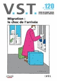 François Chobeaux - VST N° 120, 4e trimestre : Migration : le choc de l'arrivée.