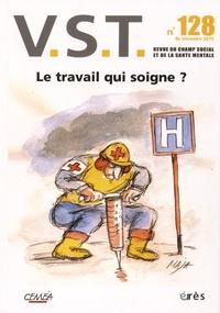 François Chobeaux - VST N° 128, 4e trimestre : Le travail qui soigne ?.