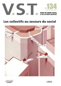 François Chobeaux et Jean-Pierre Martin - VST N° 134, 2e trimestre : Les collectifs au secours du social.