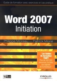 Philippe Moreau et Patrick Morié - Word 2007 - Initiation.