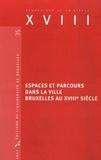 Kim Bethume et Jean-Philippe Huys - XVIII N° 35 : Espaces et parcours dans la ville Bruxelles au XVIIIe siècle.