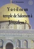 Nas E. Boutammina - Y-a-t-il eu un temple de Salomon à Jérusalem ?.