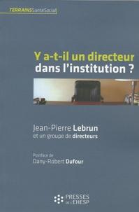 Jean-Pierre Lebrun - Y a-t-il un directeur dans l'institution ?.