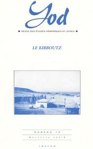 Masha Itzhaki - Yod N° 10 : Le Kibboutz.