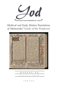 Alessandro Guetta et Diana Di Segni - Yod N° 22 : Medieval and Early Modern Translations of Maimonides' Guide of the Perplexed.