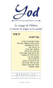 Masha Itzhaki et Il-Il Yatziv-Malibert - Yod N° 23 : Le voyage de l'hébreu à travers le temps et la société.