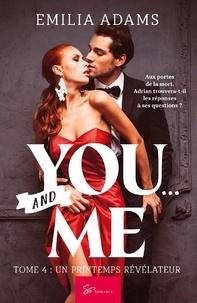 Emilia Adams - You… and me Tome 4 : Un printemps révélateur.