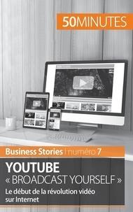 """Charlotte Bouillot - Youtube """"broadcast yourself"""" - Le début de la révolution vidéo sur Internet."""