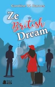 Caroline W. Barnes - Ze British Dream.