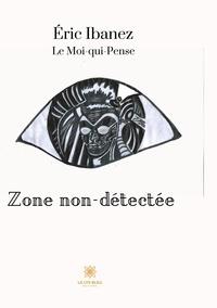Eric Ibanez - Zone non-détectée.