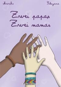 Seleyana et  Mariko - Zwei Papas, zwei Mamas.