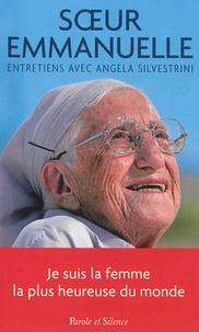 Soeur Emmanuelle - Je suis la femme la plus heureuse du monde : entretiens avec Angela Silvestrini - Entretiens avec Angela Silvestrini.