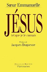 Soeur Emmanuelle - Jésus tel que je le connais.