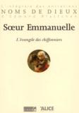 Soeur Emmanuelle - L'Evangile des Chiffonniers.