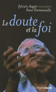 Soeur Emmanuelle et Sylvain Augier - Le doute et la foi.