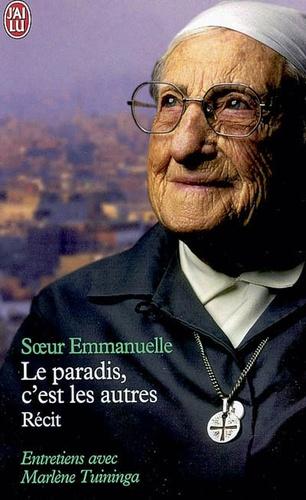 Soeur Emmanuelle - Le paradis, c'est les autres.