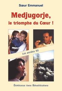 Soeur Emmanuelle - Medjugorje, les années 1990 - Le triomphe du coeur !.