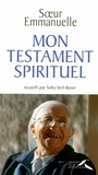 Soeur Emmanuelle et Sofia Stril-Rever - Mon testament spirituel.