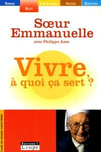 Soeur Emmanuelle et Philippe Asso - Vivre, à quoi ça sert ?.